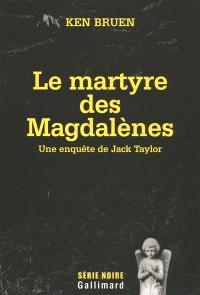 Une enquête de Jack Taylor, Le martyre des Magdalènes