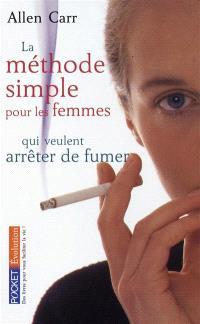 La méthode simple pour les femmes qui veulent arrêter de fumer : arrêter de fumer sans prendre du poids, c'est possible !