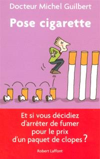 Pose cigarette : et si vous décidiez d'arrêter de fumer pour le prix d'un paquet de clopes ?