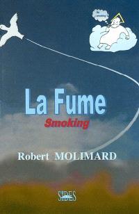 La fume : smoking