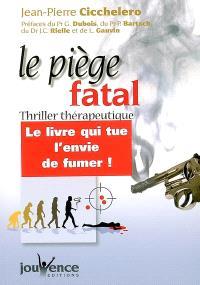Le piège fatal : thriller thérapeutique