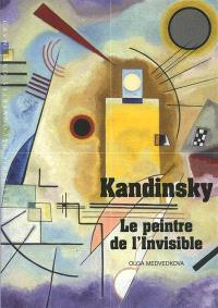 Kandinsky : le peintre de l'invisible