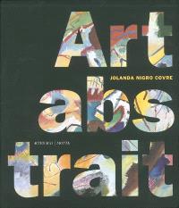 Art abstrait : thèmes et formes de l'abstraction dans les avant-gardes européennes
