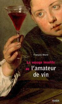 Le voyage insolite de l'amateur de vin