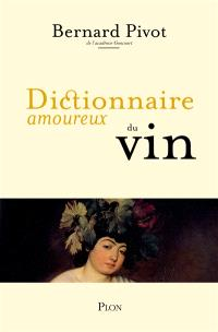 Dictionnaire amoureux du vin
