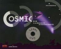 Cosmic... en attendant les extraterrestres