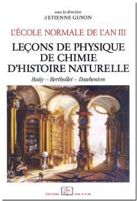 L'Ecole normale de l'an III. Volume 3, Leçons de physique, de chimie, d'histoire naturelle : édition annotée des cours d'Haüy, Berthollet et Daubenton