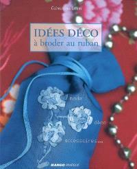 Idées déco à broder au ruban : mode, déco, accessoires...