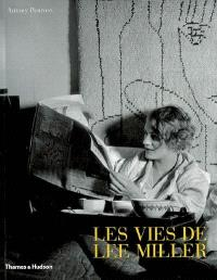 Les vies de Lee Miller : avec 171 illustrations duotone