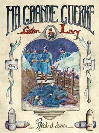 Ma Grande Guerre : récits et dessins 1914-1918