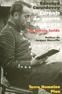 Carnets de guerre, 1914-1918 : un témoin lucide