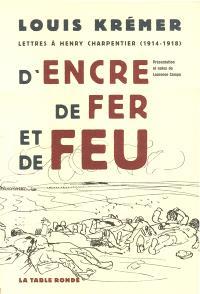 D'encre, de fer et de feu : lettres à Henry Charpentier (1914-1918)