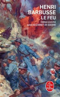 Le feu : journal d'une escouade; Suivi de Carnet de guerre