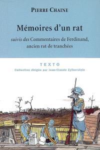 Les mémoires d'un rat; Suivi de Commentaires de Ferdinand, ancien rat de tranchées