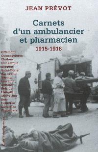 Carnet d'un ambulancier et pharmacien : de la bataille de Quennevières aux combats du Soissonnais, 1915-1918