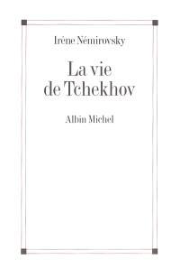 La vie de Tchekhov