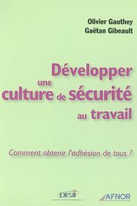 Développer une culture de sécurité au travail : comment obtenir l'adhésion de tous ?