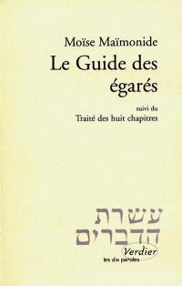 Le guide des égarés; Suivi de Traité des huit chapitres