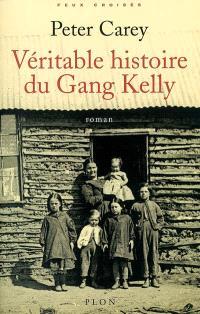 Véritable histoire du gang Kelly