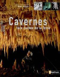 Cavernes : face cachée de la Terre