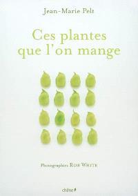 Ces plantes que l'on mange
