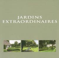 Jardins extraordinaires = Exceptional gardens = Bijzondere tuinen