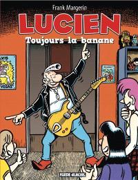 Lucien. Volume 9, Toujours la banane