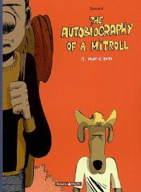 The autobiography of a Mitroll. Volume 1, Mum is dead