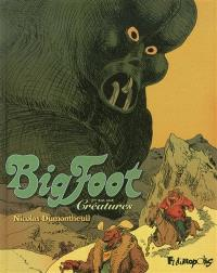 Bigfoot. Volume 3, Créatures : 3e balade