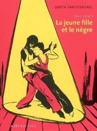 La jeune fille et le nègre. Volume 1, Papa et Sophie : 1994-1998