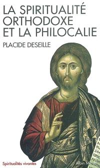 La spiritualité orthodoxe et la Philocalie