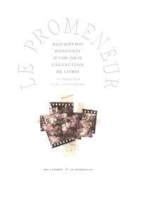 Description raisonnée d'une jolie collection de livres : Le Promeneur, vingt ans d'édition