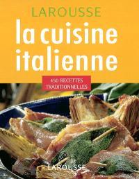La cuisine traditionnelle italienne : 450 recettes traditionnelles