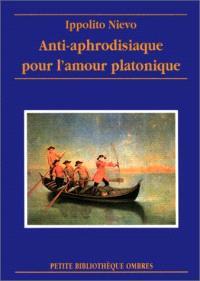 Anti-aphrodisiaque pour amour platonique