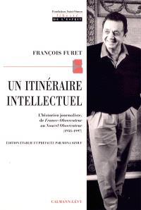 Un itinéraire intellectuel : l'historien journaliste, de France Observateur au Nouvel Observateur, 1958-1997