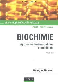Biochimie : approche bioénergétique et médicale
