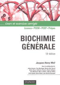 Biochimie générale : cours et exercices corrigés : licence, PCEM, PCEP, prépas