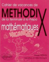 Cahier de vacances de Methodix : de la Terminale à la Prépa : mathématiques