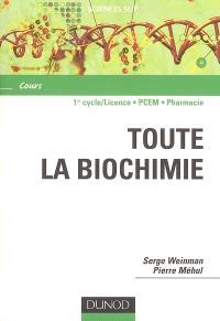 Toute la biochimie : cours : 1er cycle-licence, PCEM, pharmacie