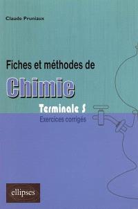 Fiches et méthodes de chimie : exercices corrigés, terminale S