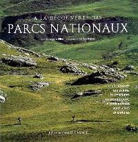 A la découverte des parcs nationaux : les Cévennes, les Ecrins, les Pyrénées, la Guadeloupe, le Mercantour, Port-Cros, la Vanoise