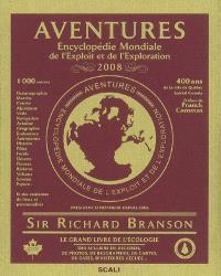 Aventures 2008 : encyclopédie mondiale de l'exploit et de l'exploration