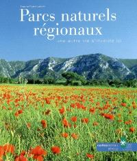 Parcs naturels régionaux : une autre vie s'invente ici