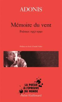 Mémoire du vent : poèmes 1957-1990