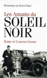 Les amants du soleil noir : Caresse et Harry Crosby