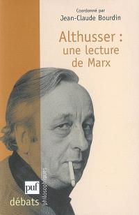 Louis Althusser, une lecture de Marx