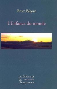 Recherches phénoménologiques sur la vie, le monde et le monde de la vie. Volume 1, L'enfance du monde : Husserl