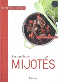 Les meilleurs mijotés : 40 recettes salées et sucrées