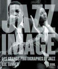 Jazz image : les grands photographes de jazz