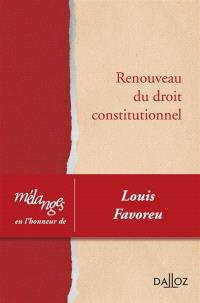 Renouveau du droit constitutionnel : mélanges en l'honneur de Louis Favoreu